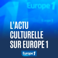 Logo of the podcast L'actu culturelle sur Europe 1