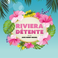 Logo du podcast Riviera Détente