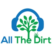 Logo of the podcast All The Dirt  Gardening, Sustainability and Food