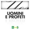 Logo du podcast ARCHIVIO Uomini e Profeti 2013-2017