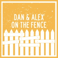 Logo of the podcast Dan and Alex - On The Fence