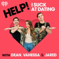 Logo of the podcast Help! I Suck at Dating with Dean, Vanessa and Jared