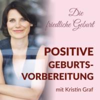 Logo of the podcast Geburt und Schwangerschaft- Die Friedliche Geburt