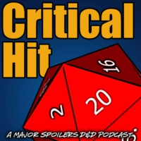 Logo of the podcast Critical Hit: A Dungeons and Dragons Campaign