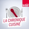 Logo of the podcast La chronique cuisine