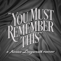 Logo du podcast You Must Remember This