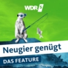 Logo of the podcast WDR 5 Neugier genügt - Das Feature