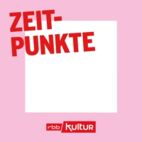 Logo of the podcast Zeitpunkte | rbbKultur