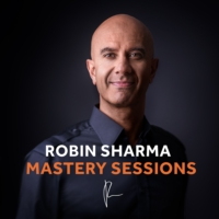Logo of the podcast The Robin Sharma Mastery Sessions