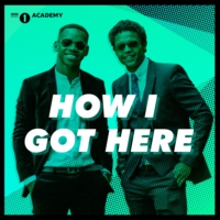 Logo of the podcast How I Got Here from Radio 1's Academy