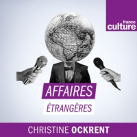 Logo of the podcast Affaires étrangères
