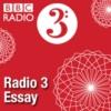 Logo of the podcast BBC Radio 3 - Radio 3 Essay