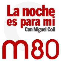 Logo of the podcast M80 - La noche es para mí (Programa completo)