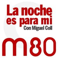 Logo du podcast M80 - La noche es para mí (Programa completo)