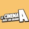 Logo of the podcast LE CINÉMA AVEC UN GRAND A | CinéMaRadio