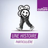 Logo du podcast France Culture - Une histoire particulière, un récit documentaire