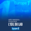 Logo of the podcast L'oeil du Lab d'Europe 1
