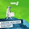 Logo of the podcast WDR 5 Neugier genügt – Grüße aus der Zukunft