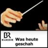 Logo du podcast Was heute geschah - BR-KLASSIK