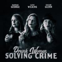 Logo of the podcast Drunk Women Solving Crime