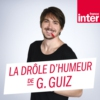 Logo of the podcast La Drôle d'Humeur de Guillermo Guiz