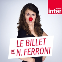 Logo du podcast France Inter - Le billet de Nicole Ferroni