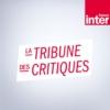 Logo of the podcast La tribune des critiques