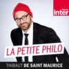 Logo of the podcast La Petite Philo de Thibaut de Saint-Maurice