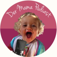 Logo du podcast Der Mama Podcast