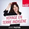 Logo du podcast France Inter - Voyage en terre indigène