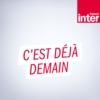 Logo du podcast France Inter - C'est déjà demain