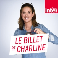 Logo of the podcast France Inter - Le billet de Charline