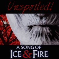 Logo of the podcast Unspoiled! A Song Of Ice And Fire