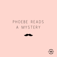 Logo of the podcast Phoebe Reads a Mystery