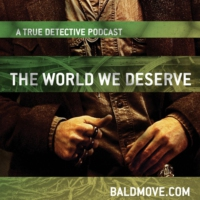 Logo du podcast The World We Deserve - A True Detective Podcast