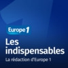 Logo of the podcast Les indispensables - Europe 1
