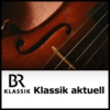 Logo of the podcast Klassik aktuell - BR-KLASSIK