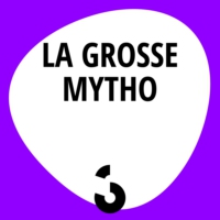 Logo of the podcast La Grosse Mytho - 26.01.2017