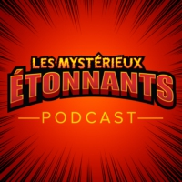 Logo du podcast Les Mystérieux étonnants