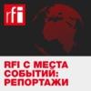 Logo du podcast RFI с места событий: репортажи
