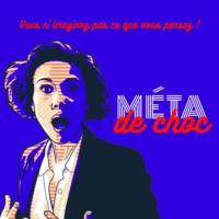 Logo of the podcast Méta de Choc