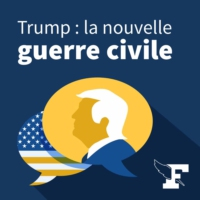 Logo of the podcast Trump : La nouvelle guerre civile