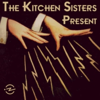 Logo du podcast The Kitchen Sisters Present