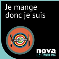 Logo of the podcast Radio Nova - Je mange donc je suis