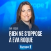 Logo of the podcast Rien ne s'oppose à Eva Roque