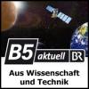 Logo of the podcast Aus Wissenschaft und Technik - B5 aktuell