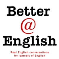 Logo du podcast Better at English – Listen and Learn English