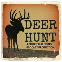Logo of the podcast Deer Hunt - Big Buck Registry