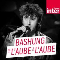 Logo of the podcast Bashung, de l'aube à l'aube