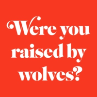 Logo of the podcast Were You Raised By Wolves?